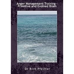 Anger Management Training - Primitive and Evolved Brain