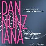 Dannunziana: Il magico mondo di Gabriele d'Annunzio [Gabriele d'Annunzio's Magical World] | Gabriele d'Annunzio