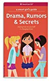 A Smart Girls Guide: Drama, Rumors & Secrets: Staying True to Yourself in Changing Times (Smart Girls Guides)