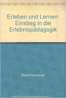 Erleben und Lernen: Bernd; Michl, Werner Heckmair ...