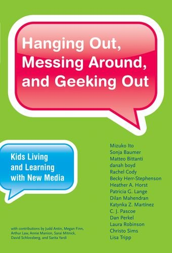 Hanging Out, Messing Around, and Geeking Out: Kids Living...