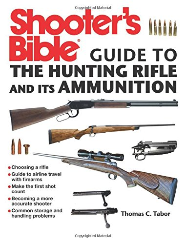Shooter's Bible Guide to the Hunting Rifle and Its Ammunition PDF