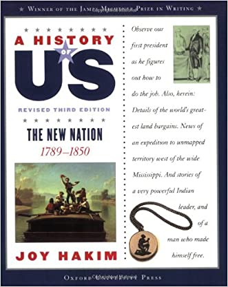 A History of US: The New Nation: 1789-1850 A History of US Book Four written by Joy Hakim
