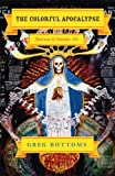 img - for The Colorful Apocalypse: Journeys in Outsider Art by Greg Bottoms (2007-03-30) book / textbook / text book