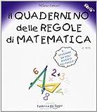 Il quadernino delle regole di matematica. Per la Scuola elementare (Serie Equal)