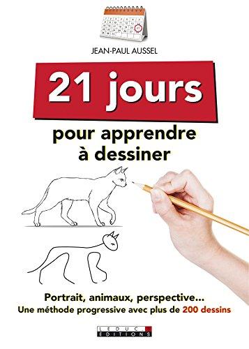 21-jours-pour-apprendre-a-dessiner-portraits-animaux-perspective-une-methode-progressive-avec-plus-d