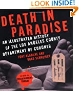 Death in Paradise: An Illustrated History of the Los Angeles County Department of Coroner