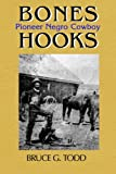 img - for Bones Hooks: Pioneer Negro Cowboy book / textbook / text book