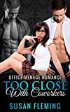 ROMANCE: Too Close With Coworkers (Older Man Younger Woman MFM Menage Romance) (Contemporary New Age First Time Pregnancy Short Stories)
