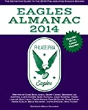 img - for Eagles Almanac 2014: The Definitive Guide To The 2014 Philadelphia Eagles Season (Volume 3) book / textbook / text book