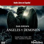 Angeles y Demonios [Angels and Demons] (       ABRIDGED) by Dan Brown Narrated by Raul Amundaray