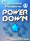 Charlotte Powers : Power Down