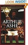 Arthur Ashe: A Biography (Greenwood Biographies)