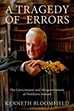 img - for A Tragedy of Errors: The Government and Misgovernment of Northern Ireland by Kenneth Bloomfield (2007-03-01) book / textbook / text book