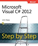 Microsoft Visual C# 2012 Step by Step (Step By Step (Microsoft)) (0735668019) by Sharp, John