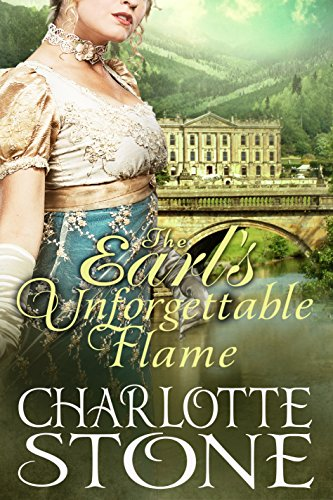 Download for FREE with Kindle Unlimited!  Can true love truly heal all wounds?  Charlotte Stone's clean, historical regency romance The Earl's Unforgettable Flame
