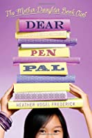 Dear Pen Pal (Mother-Daughter Book Club (Hardback))