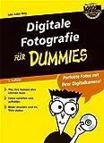 Digitale Fotografie für Dummies