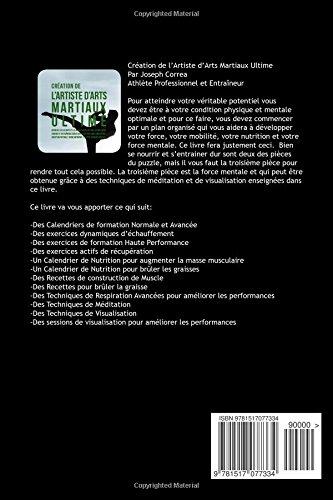 Creation de l'Artiste d'Arts Martiaux Ultime: Apprenez les secrets et les astuces utilises par les meilleurs joueurs et entraineurs d?Arts martiaux ... votre Nutrition, et votre Tenacite Mentale