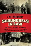 Acquista Scoundrels in Law: The Trials of Howe and Hummel, Lawyers to the Gangsters, Cops, Starlets, and Rakes Who Made the Gilded Age [Edizione Kindle]