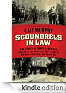 Scoundrels in Law: The Trials of Howe and Hummel, Lawyers to the Gangsters, Cops, Starlets, and Rakes Who Made the Gilded Age [Edizione Kindle]