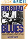 Big Road Blues: Tradition And Creativity In The Folk Blues (Da Capo Paperback)