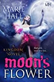 Moon's Flower: Book 6 (Kingdom Series)