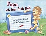 Papa, ich hab dich lieb: Das Geschenkbuch zum Selbstgestalten - Sandra Grimm