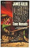 Time Nomads (Deathlands Series) James Axler