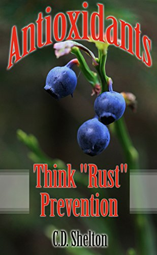 Antioxidants: Think Rust Prevention