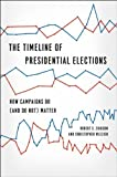 The Timeline of Presidential Elections: How Campaigns Do (and Do Not) Matter (Chicago Studies in American Politics) by Erikson, Robert S., Wlezien, Christopher (2012) Paperback