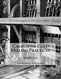 img - for California Gold Milling Practices book / textbook / text book