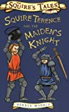 Squire Terence and the Maiden's Knight (0753413507) by Morris, Gerald