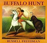 Buffalo Hunt (0590464264) by Freedman, Russell