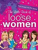 The Little Book of Loose Women Loose Women
