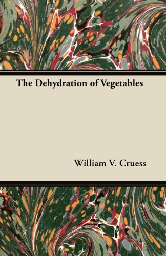The Dehydration of Vegetables by William V. Cruess