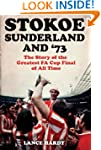 Stokoe, Sunderland and 73: The Story...