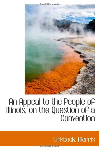 An Appeal to the People of Illinois, on the Question of a Convention