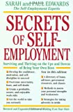 Paul Edwards Secrets of Self Employment: Surviving and Thriving on the Ups and Downs of Being Your Own Boss (Working from Home)