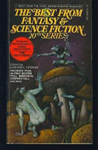 The Best from Fantasy and Science Fiction: 20th Series by Frederik Pohl, Raylyn Moore, Harlan Ellison and Phyllis Eisenstein