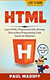 HTML: Learn HTML With Ultimate Zero to Hero Programming Crash Course for Beginners (HTML, Learn HTML, Web Design, HTML and...