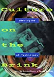 Culture on the Brink: Ideologies of Technology (Discussions in Contemporary Culture) (1565844963) by Gretchen Bender