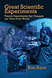 Great Scientific Experiments: Twenty Experiments that Changed our View of the World (0486422631) by Harre, Rom