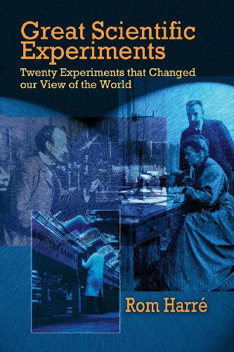 Great Scientific Experiments: Twenty Experiments That Changed Our View Of The World