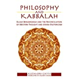 Philosophy and Kabbalah: Elijah Benamozegh and the Reconciliation of Western Thought and Jewish Esotericism (Suny Series in Contemporary Jewish Thought)