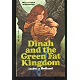 Dinah and the Green Fat Kingdomby Isabelle Holland