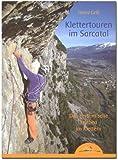 Klettertouren im Sarcatal: Das rhytmische Erleben im Klettern