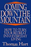 Coming Down the Mountain: How to Turn Your Retreat Into Everyday Living