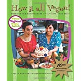 How It All Vegan! 10th Anniversary Edition: Irresistible Recipes for an Animal-Free Diet ~ Sarah Kramer