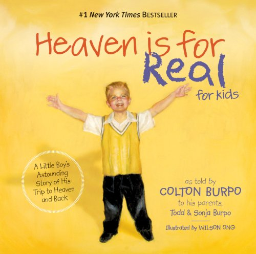 Sonja Burpo Todd Burpo - Heaven Is for Real for Kids: A Little Boy's Astounding Story of His Trip to Heaven and Back